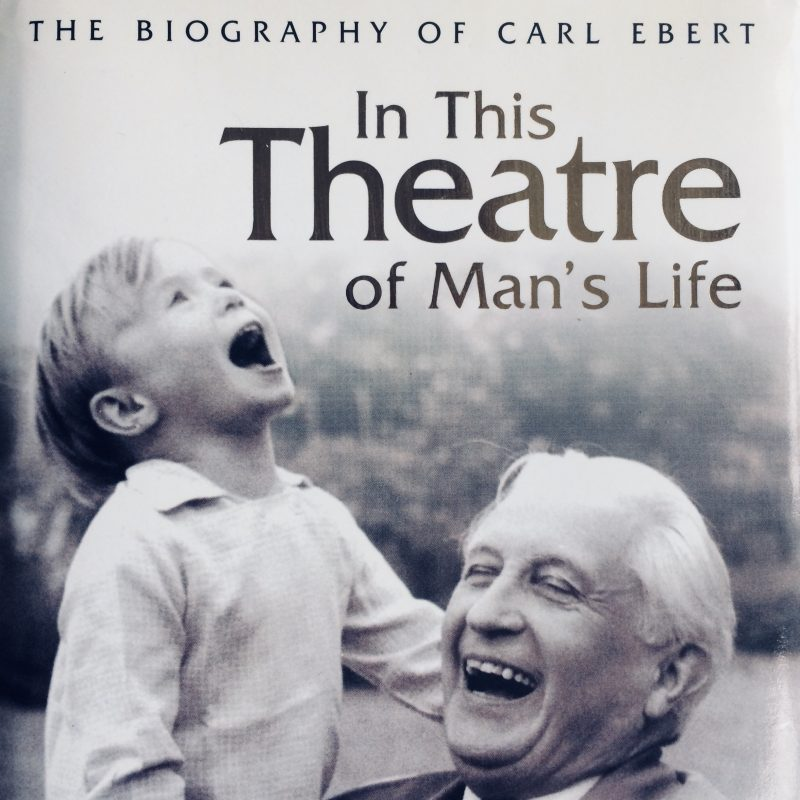 Peter Ebert: In this Theatre of Man's Life. The Biography of Carl Ebert, 1999. £75