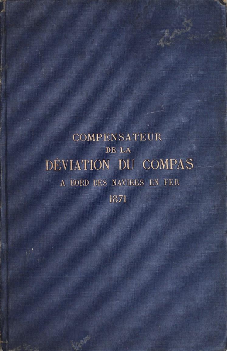Alexandre Arson: Compensateur de la déviation du compas…, 1871 – signed association copy. £95