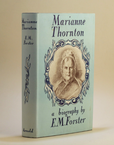 E.M. Forster: Marianne Thornton 1797-1887, 1956 – first edition. £49.50
