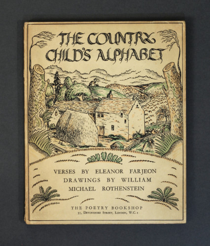 Eleanor Farjeon and William Michael Rothenstein (artist): The Country Child's Alphabet, 1924. £175