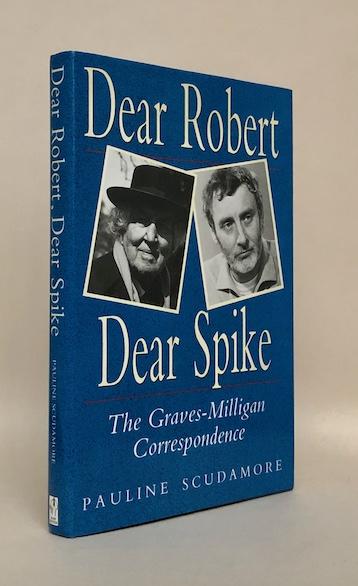 Robert Graves & Spike Milligan: Dear Robert, Dear Spike … Correspondence, 1991. £19.50