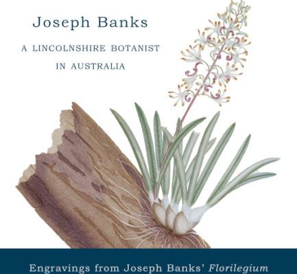 Joseph Banks: A Lincolnshire Botanist in Australia