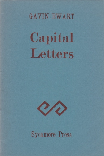 Gavin Ewart: Capital Letters, 1983 – one of 400 copies. £10