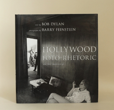 Bob Dylan & Barry Feinstein: Hollywood Foto-Rhetoric, 2008. £19.50