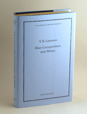 T.E. Lawrence: More Correspondence with Writers, 2014 – limited Castle Hill Press edition. £250