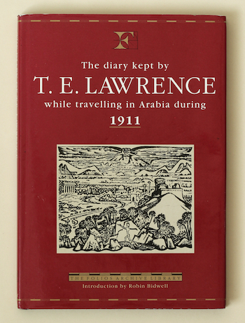 T.E. Lawrence: Diary Kept … while Travelling in Arabia during 1911, 1993 – ed. A.W. Lawrence. £29.50