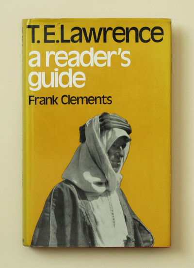 Frank A. Clements: T.E. Lawrence: A Reader's Guide, 1973 – from the library of Jeremy Wilson. £29.50