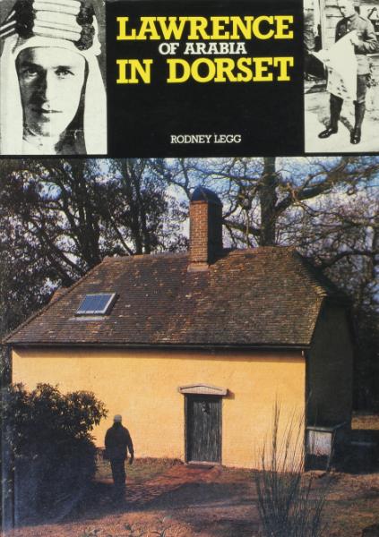 Rodney Legg: Lawrence of Arabia in Dorset, '1988' – 1st ed. £25