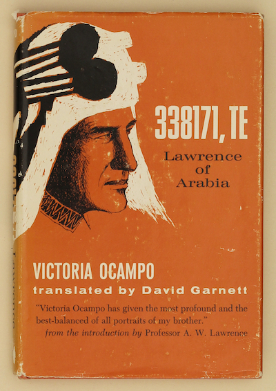 Victoria Ocampo: 338171 T. E. … Translated by David Garnett, 1963 – 1st US ed., from the library of Jeremy Wilson. £49.50