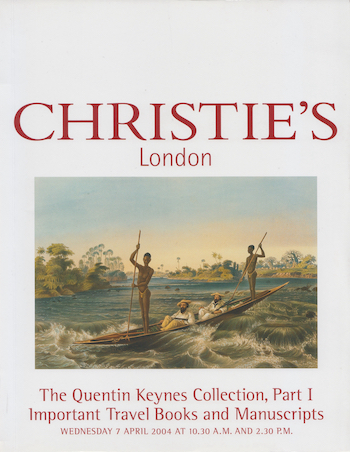 CHRISTIE'S: The Quentin Keynes Collection I: Travel Books & Manuscripts, 2004. £17.50
