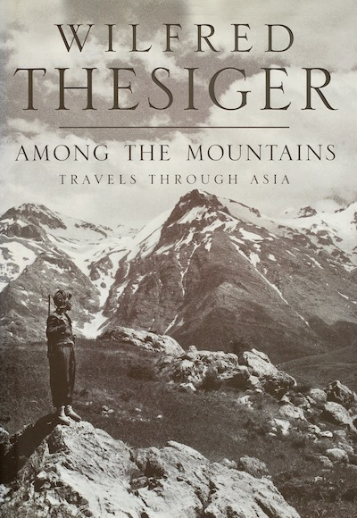 Wilfred Thesiger: Among the Mountains, 1998 – inscribed to Thesiger's fellow-Arabist and friend John Shipman. £250