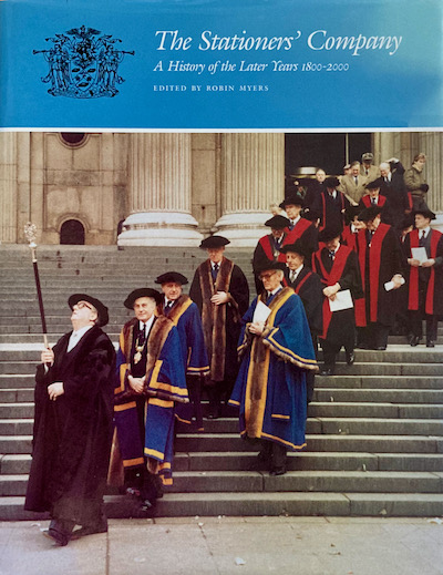 Robin Myers (editor): The Stationer's Company… the Later Years 1800-2000, 2001 – presentation copy. £25